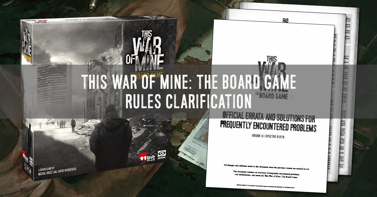 This War Of Mine The Board Game New Rule Clarification Document Galakta